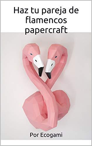 Haz tu pareja de flamencos papercraft: Rompecabezas 3D   Escultura de papel   Plantilla papercraft (Ecogami / Escultura de papel nº 87)