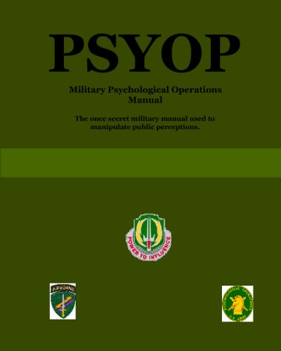Psyop: Military Psychological Operations Manual
