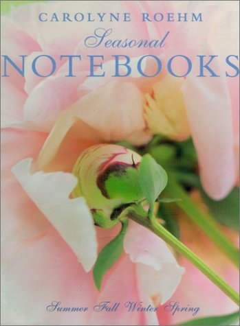 Carolyne Roehm's Seasonal Notebooks