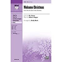 Welcome Christmas (from <i>How the Grinch Stole Christmas</i>) - Lyrics by Dr. Seuss, music by Albert Hague / arr. Andy Beck - Choral Octavo - SSA