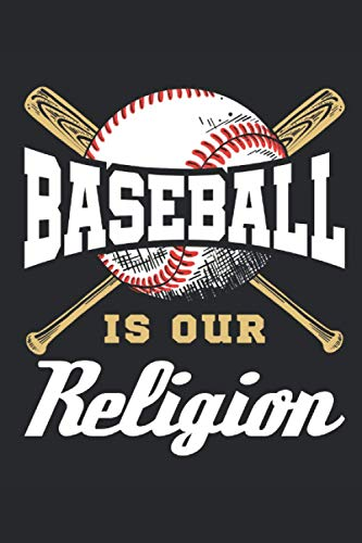 Baseball Is Our Religion: Baseball Journal, Blank Paperback Lined Book For Baseball Player to Write In, 150 pages, college ruled