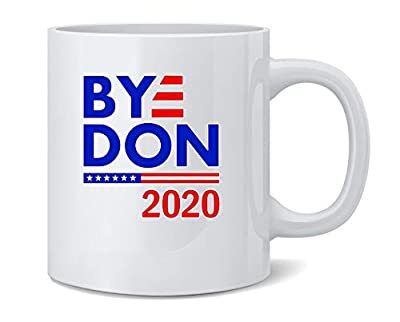 Poster Foundry Bye Don 2020 Joe Biden 2020 Funny Campaign Ceramic Coffee Mug Tea Cup Fun Novelty Gift 12 oz