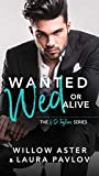 Wanted Wed Or Alive: The G.D. Taylors Series