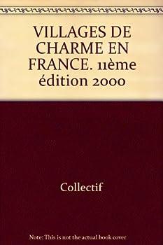 Paperback VILLAGES DE CHARME EN FRANCE. 11ème édition 2000 [French] Book