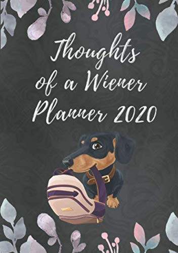 Thoughts of a Wiener Planner 2020: Weekly Planner with Funny