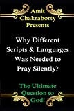 Why Different Scripts & Languages Was Needed to Pray Silently?: The...