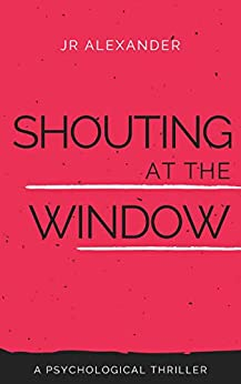 Book cover image for Shouting at the Window