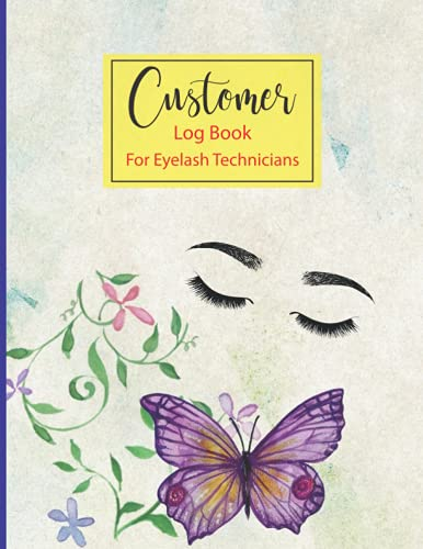 """Customer Log Book For Eyelash Technicians: Client Record For Lash Stylist, Client Record Log Book For Lash Extensions 8.5""""x 11"""", 120 Pages."""