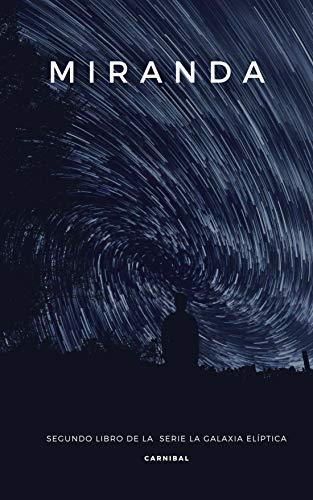 Miranda: Segundo Libro de la serie 'La Galaxia Elíptica'
