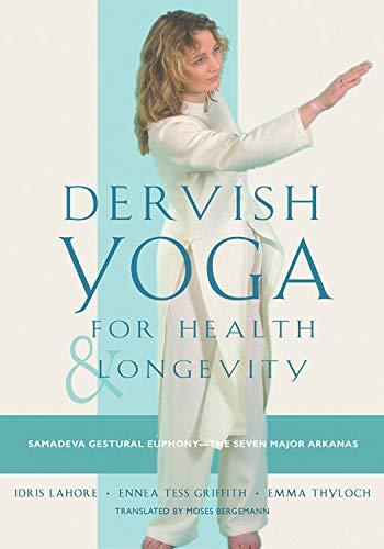 Dervish Yoga for Health and Longevity: Samadeva Gestural Euphony -- the Seven Major Arkanas