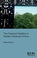 The Classical Tradition in Modern American Fiction (BAAS Paperbacks)
