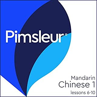 Chinese (Mandarin) Level 1 Lessons 6-10     Learn to Speak and Understand Mandarin Chinese with Pimsleur Language Programs              Written by:                                                                                                                                 Pimsleur                               Narrated by:                                                                                                                                 Pimsleur                      Length: 2 hrs and 30 mins     4 ratings     Overall 5.0
