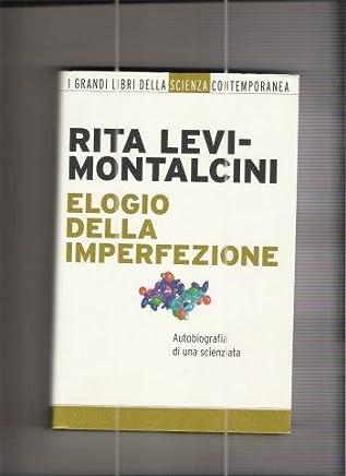 ELOGIO DELLA IMPERFEZIONE,RITA LEVI-MONTALCINI