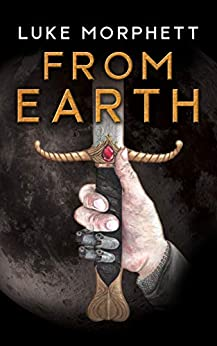 [Luke Morphett]のFrom Earth (English Edition)