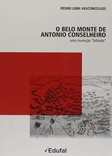 O Belo Monte de António Conselheiro