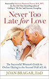 Never Too Late for Love: The Successful Woman's Guide to Online Dating in the Second Half of Life (English Edition)