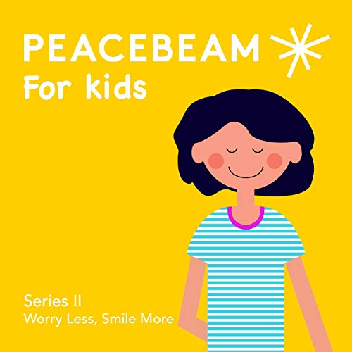 Peacebeam for Kids: Worry Less, Smile More audiobook cover art