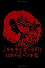 Notebook: Black HIstory Ancestors Wildest Dreams Beautiful Woman Gift Black Lined Journal Writing Diary - 120 Pages 6 x 9