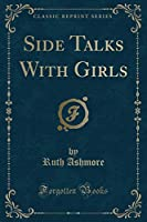 Side Talks with Girls (Classic Reprint)
