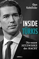 Inside Tuerkis: Die neuen Netzwerke der Macht