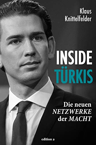 Inside Türkis: Die neuen Netzwerke der Macht
