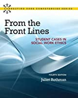 From the Front Lines: Student Cases in Social Work Ethics (Connecting Core Competencies)