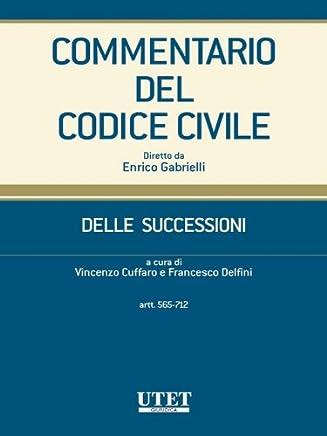 Commentario del Codice civile- Delle successioni- artt. 565-712
