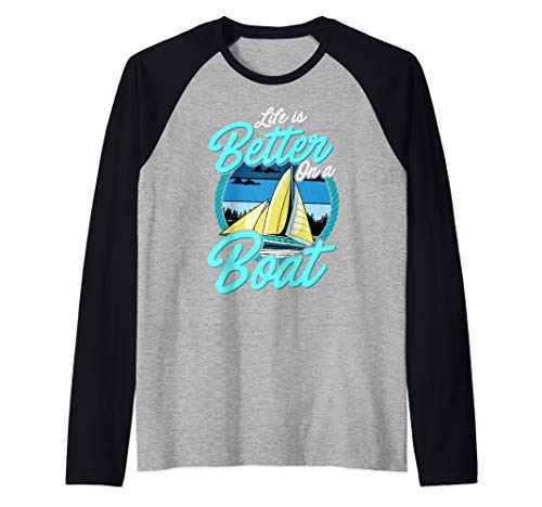 Life Is Better On A Boat Captain Boating Skipper Sailing Raglan