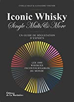 Iconic whisky. Un guide de dégustation d'experts, de Cyrille Mald