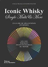 Iconic whisky. Un guide de dégustation d'experts, de Cyrille Mald