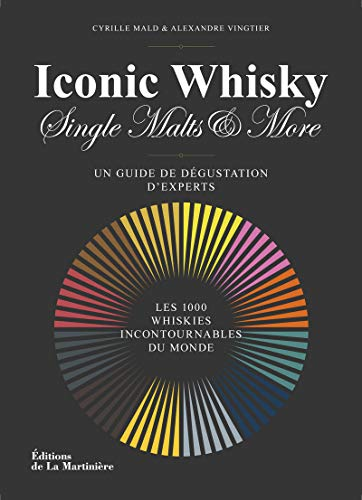 Iconic whisky. Un guide de dégustation d'experts,