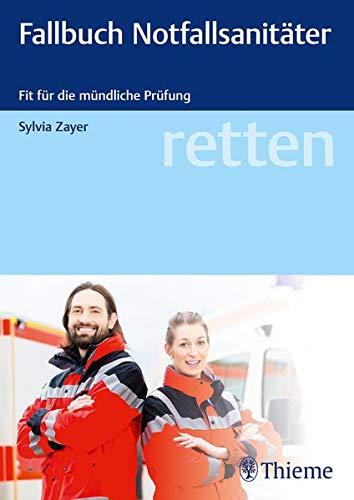 retten - Fallbuch Notfallsanitäter: Fit für die Prüfung: Fit fr die Prfung