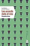 Les accords mets et vins - A la portée de tous