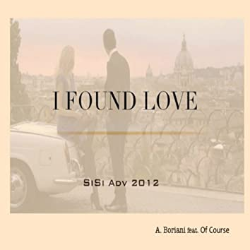 I Found Love (Sisi Adv 2012)