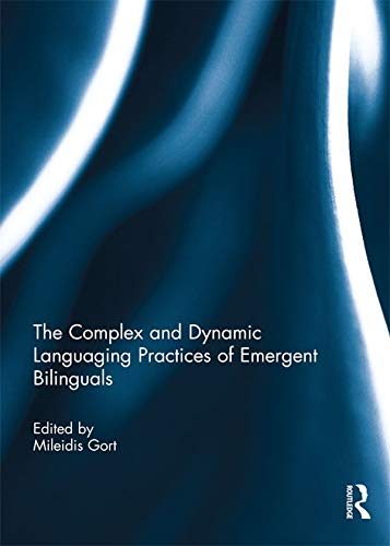 The Complex and Dynamic Languaging Practices of Emergent Bilinguals (English Edition)