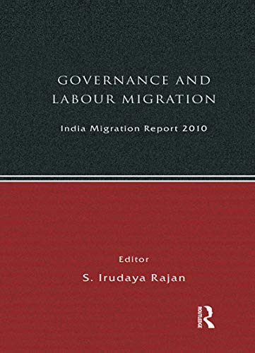 India Migration Report 2010: Governance and Labour Migration (English Edition)