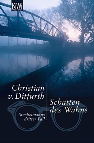 Schatten des Wahns: Stachelmanns dritter Fall (Stachelmann ermittelt, Band 3)
