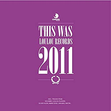 Loulou Players Presents This Was Loulou Records 2011