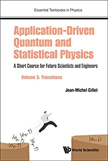 Application-driven Quantum and Statistical Physics: Transitions (Essential Textbooks in Physics)