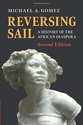 Reversing Sail: A History of the African Diaspora (Cambridge Studies on the African Diaspora)
