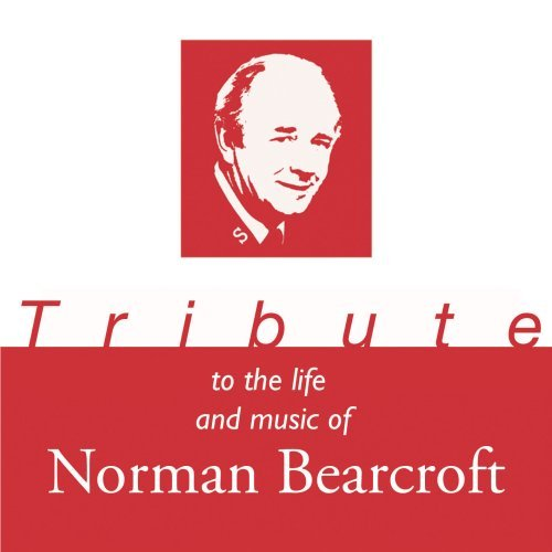Tribute to the life and music of Norman Bearcroft by Household Troops Band of The Salvation Army (2006-06-02)
