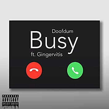 Busy (feat. Gingervitis)