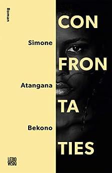 Confrontaties: roman van [Simone Atangana Bekono]