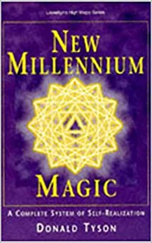New Millenium Magic: A Complete System of Self-Realization by [Donald Tyson Tyson]