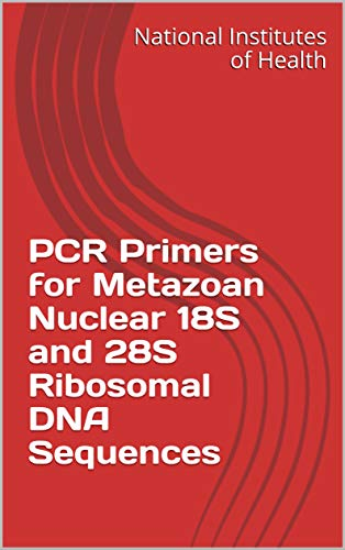 PCR Primers for Metazoan Nuclear 18S and 28S Ribosomal DNA Sequences (English Edition)