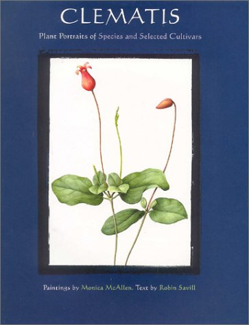 Clematis: Plant Portraits of Species and Selected Cultivators