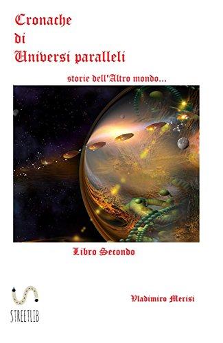 Cronache di Universi paralleli Libro secondo: storie dell'Altro mondo (Italian Edition)