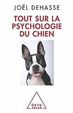 Tout sur la psychologie du chien de Joël Dehasse