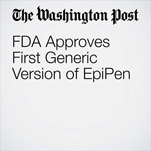 FDA Approves First Generic Version of EpiPen copertina