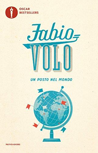 Un posto nel mondo (Oscar bestsellers Vol. 1762) (Italian Edition)